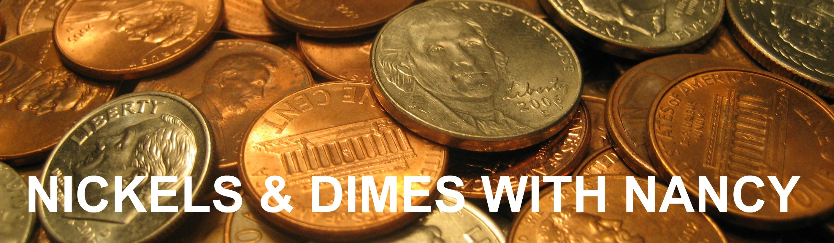 Nickels and Dimes with Nancy